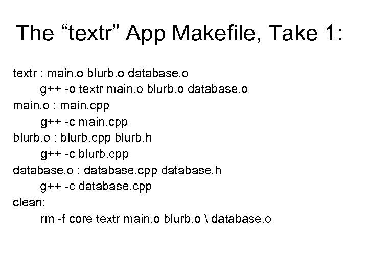 """The """"textr"""" App Makefile, Take 1: textr : main. o blurb. o database. o"""