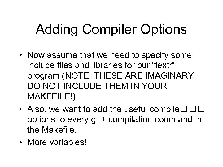Adding Compiler Options • Now assume that we need to specify some include files