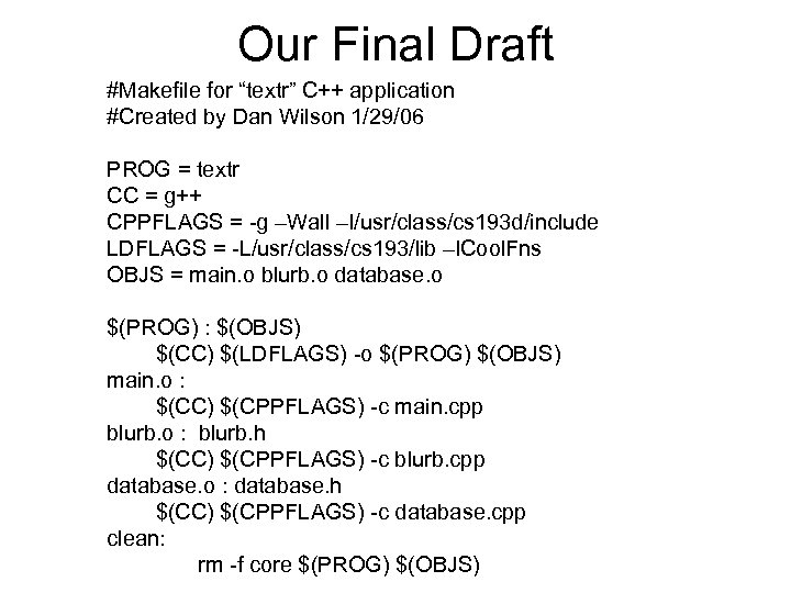 "Our Final Draft #Makefile for ""textr"" C++ application #Created by Dan Wilson 1/29/06 PROG"