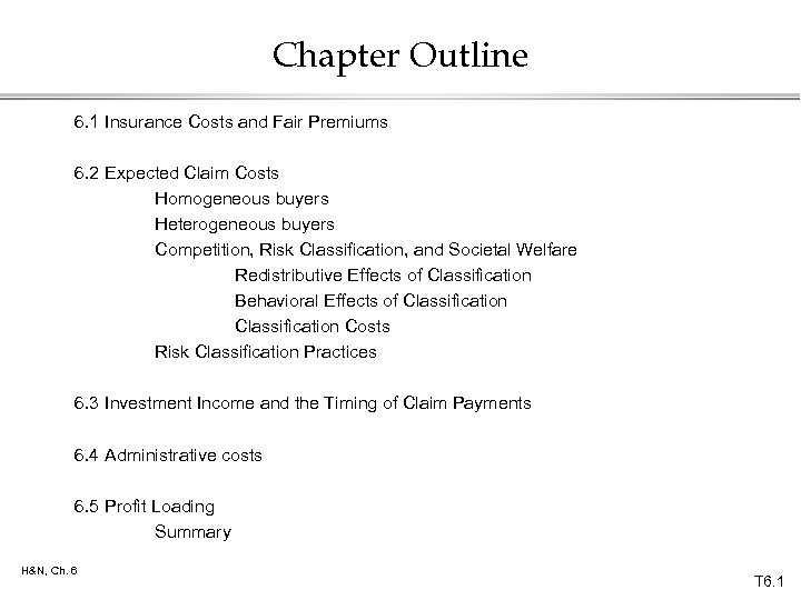 Chapter Outline 6. 1 Insurance Costs and Fair Premiums 6. 2 Expected Claim Costs