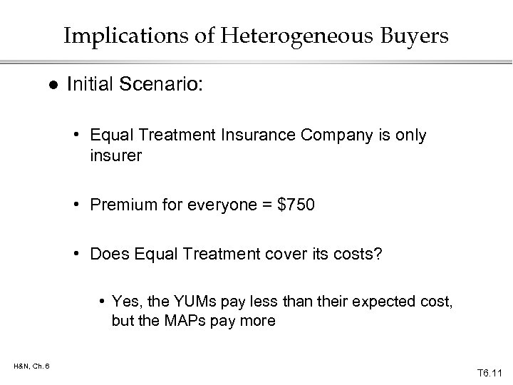 Implications of Heterogeneous Buyers l Initial Scenario: • Equal Treatment Insurance Company is only