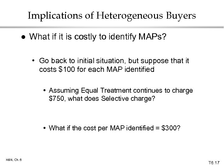 Implications of Heterogeneous Buyers l What if it is costly to identify MAPs? •