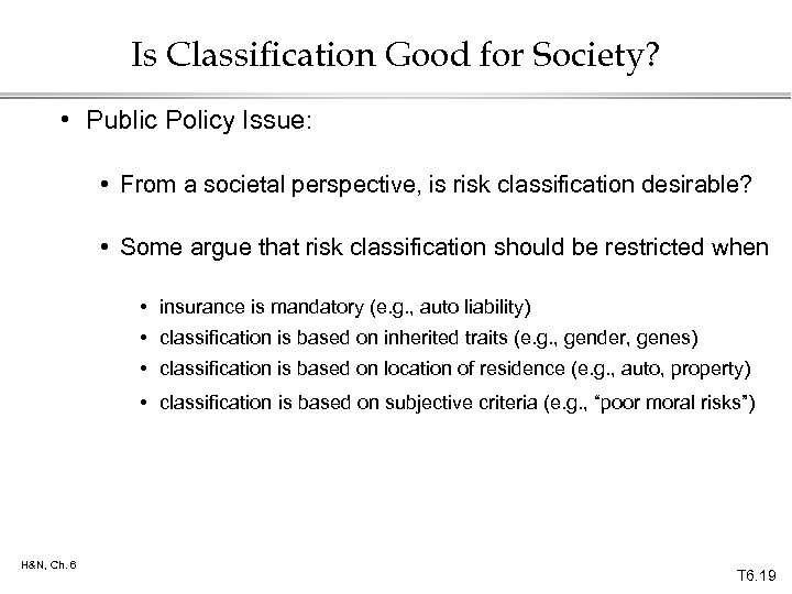 Is Classification Good for Society? • Public Policy Issue: • From a societal perspective,