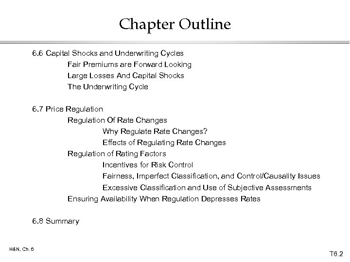 Chapter Outline 6. 6 Capital Shocks and Underwriting Cycles Fair Premiums are Forward Looking