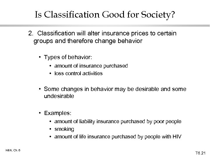 Is Classification Good for Society? 2. Classification will alter insurance prices to certain groups