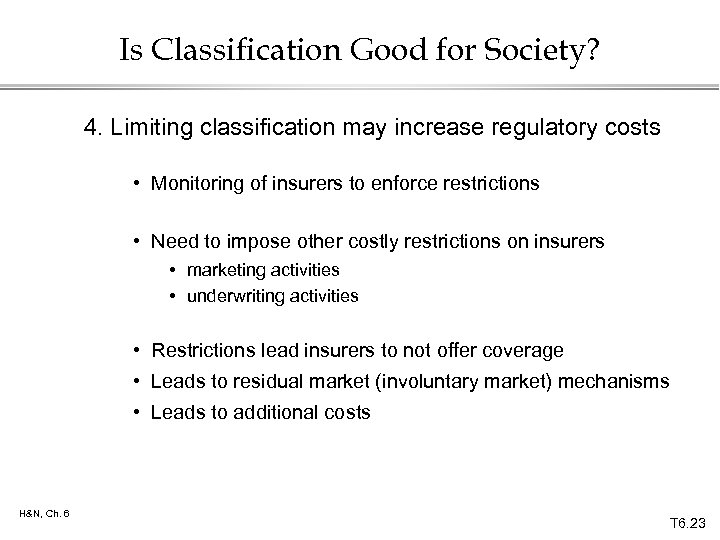 Is Classification Good for Society? 4. Limiting classification may increase regulatory costs • Monitoring