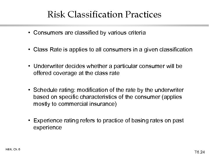 Risk Classification Practices • Consumers are classified by various criteria • Class Rate is