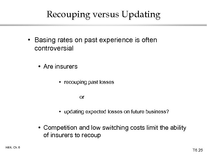 Recouping versus Updating • Basing rates on past experience is often controversial • Are
