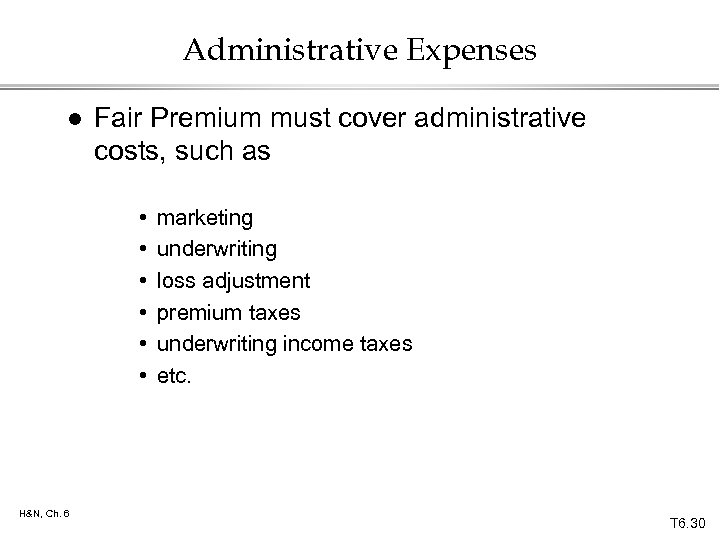 Administrative Expenses l Fair Premium must cover administrative costs, such as • • •