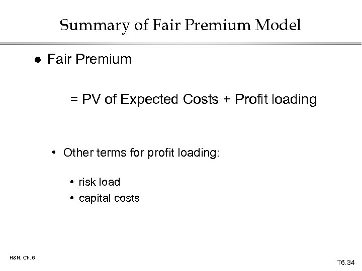 Summary of Fair Premium Model l Fair Premium = PV of Expected Costs +