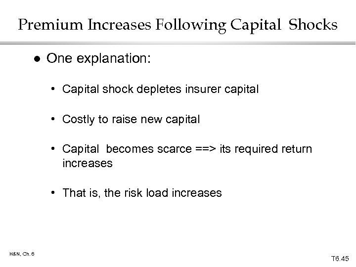 Premium Increases Following Capital Shocks l One explanation: • Capital shock depletes insurer capital
