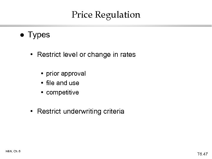 Price Regulation l Types • Restrict level or change in rates • prior approval
