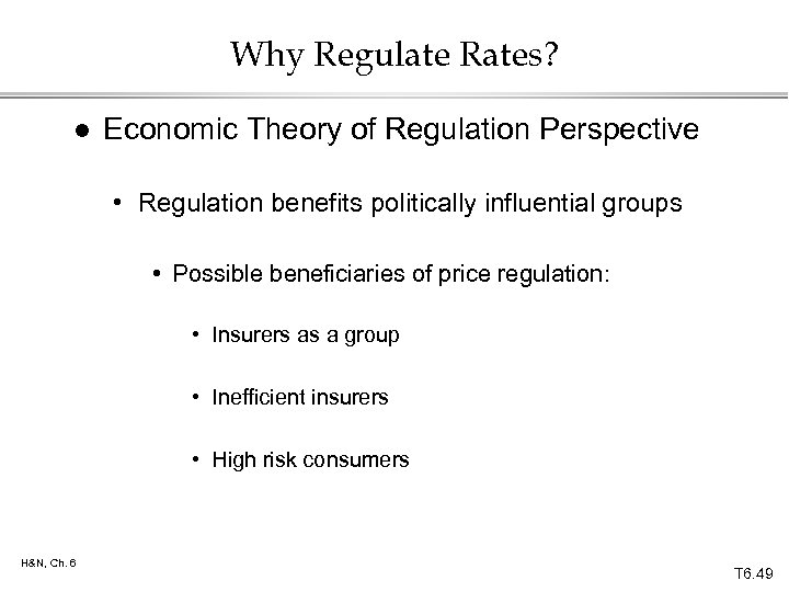 Why Regulate Rates? l Economic Theory of Regulation Perspective • Regulation benefits politically influential