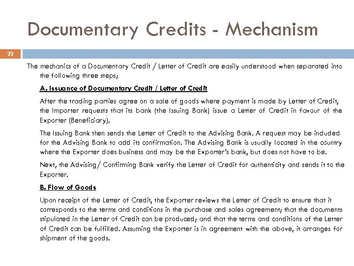 Documentary Credits - Mechanism 22 The mechanics of a Documentary Credit / Letter of