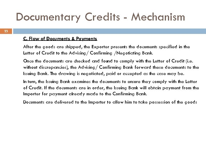 Documentary Credits - Mechanism 23 C. Flow of Documents & Payments After the goods