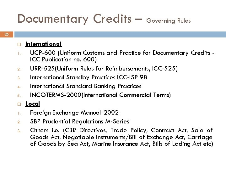 Documentary Credits – Governing Rules 25 1. 2. 3. 4. 5. 1. 2. 3.