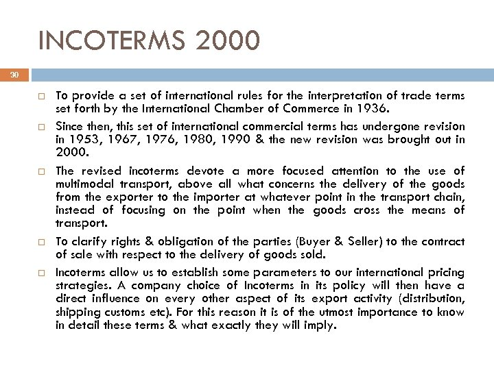 INCOTERMS 2000 30 To provide a set of international rules for the interpretation of