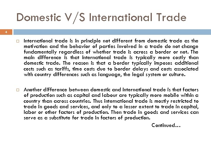 Domestic V/S International Trade 4 International trade is in principle not different from domestic