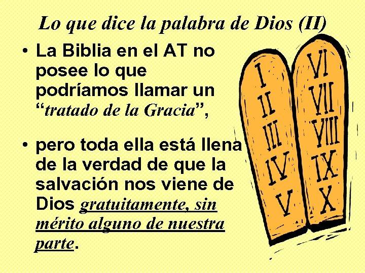 Lo que dice la palabra de Dios (II) • La Biblia en el AT