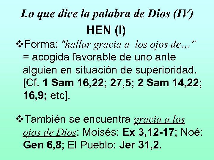 """Lo que dice la palabra de Dios (IV) HEN (I) v. Forma: """"hallar gracia"""