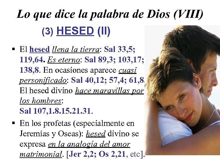 Lo que dice la palabra de Dios (VIII) (3) HESED (II) § El hesed