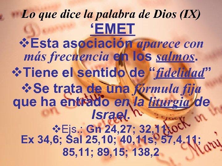 Lo que dice la palabra de Dios (IX) 'EMET v. Esta asociación aparece con