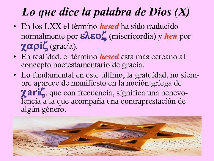 Lo que dice la palabra de Dios (X) • En los LXX el término