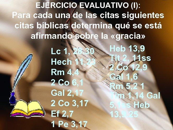 EJERCICIO EVALUATIVO (I): Para cada una de las citas siguientes citas bíblicas determina qué