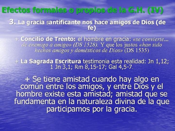 Efectos formales o propios de la G. H. (IV) 3. La gracia santificante nos
