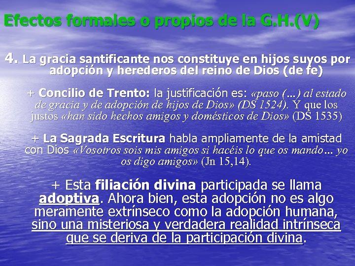 Efectos formales o propios de la G. H. (V) 4. La gracia santificante nos