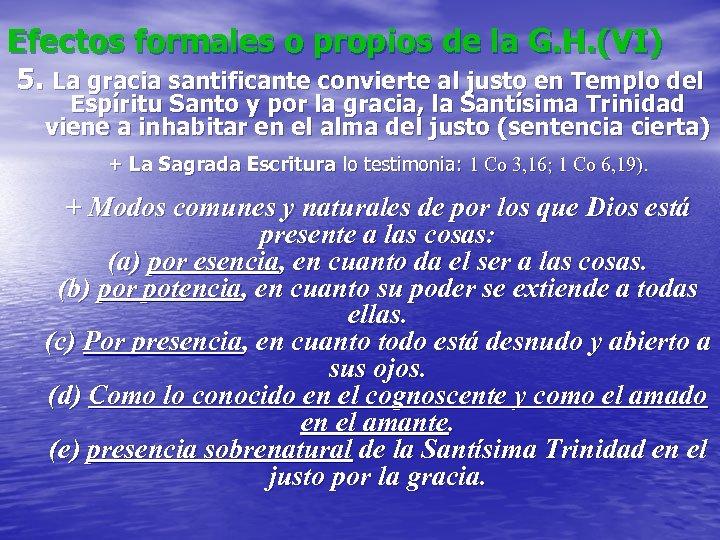 Efectos formales o propios de la G. H. (VI) 5. La gracia santificante convierte