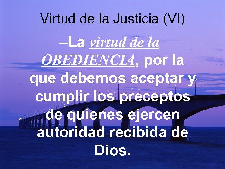 Virtud de la Justicia (VI) –La virtud de la OBEDIENCIA, por la que debemos