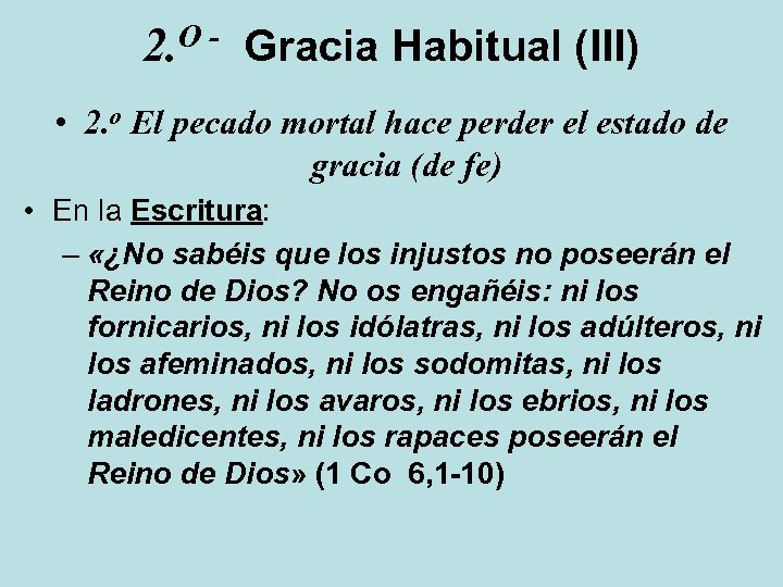 O 2. Gracia Habitual (III) • 2. o El pecado mortal hace perder el