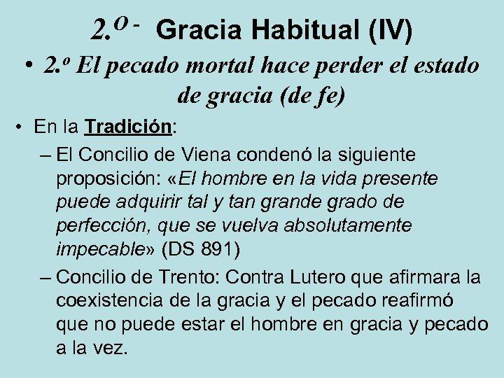 O 2. Gracia Habitual (IV) • 2. o El pecado mortal hace perder el