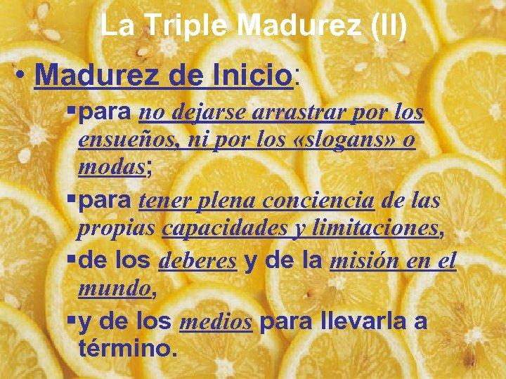 La Triple Madurez (II) • Madurez de Inicio: § para no dejarse arrastrar por