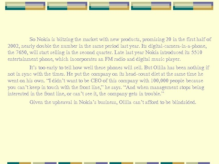 So Nokia is blitzing the market with new products, promising 20 in the first
