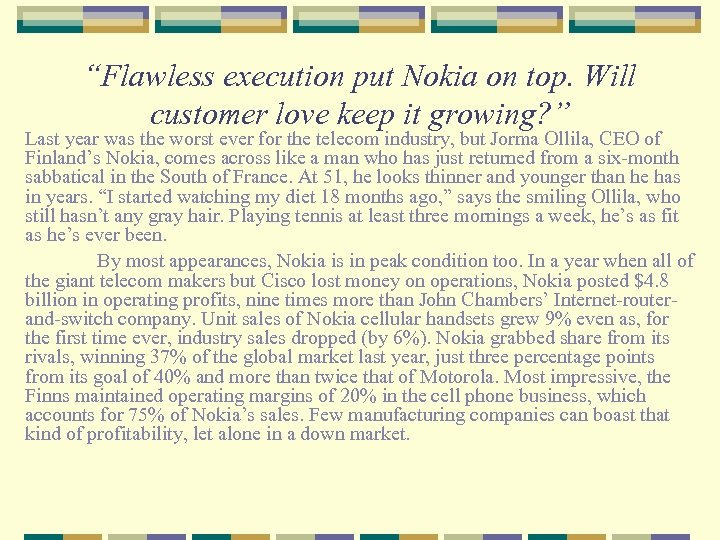 """Flawless execution put Nokia on top. Will customer love keep it growing? "" Last"