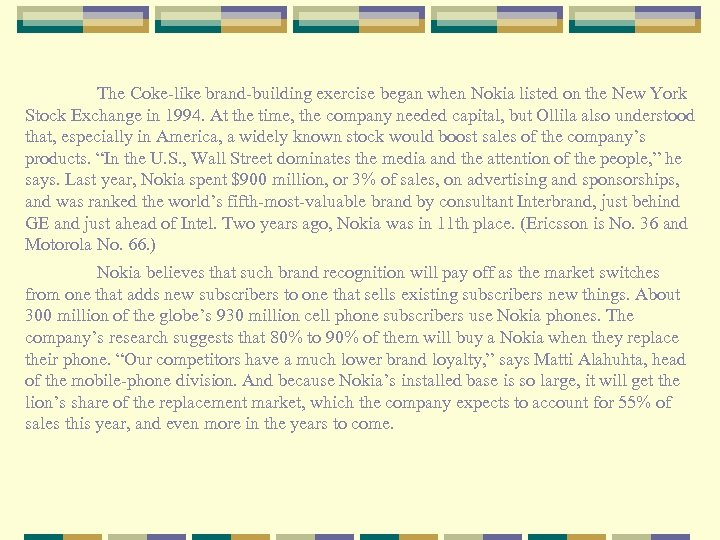 The Coke-like brand-building exercise began when Nokia listed on the New York Stock Exchange