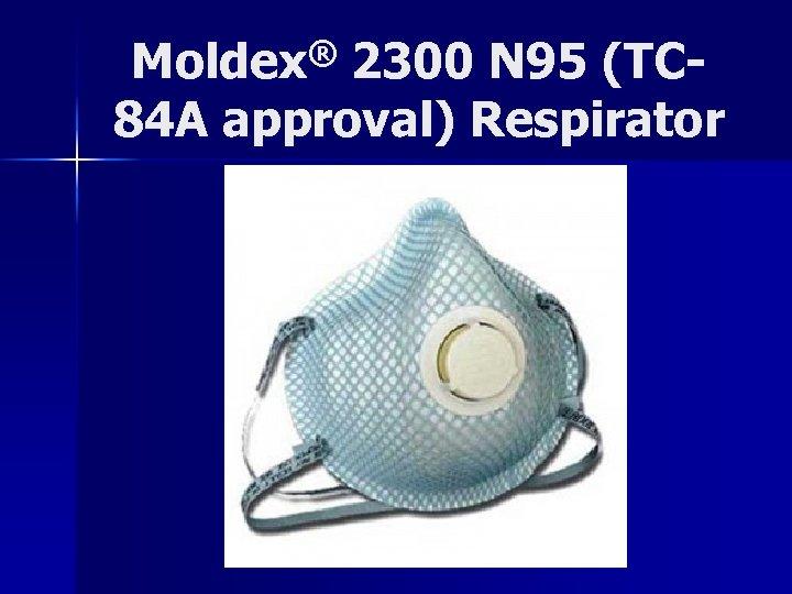 Moldex® 2300 N 95 (TC 84 A approval) Respirator