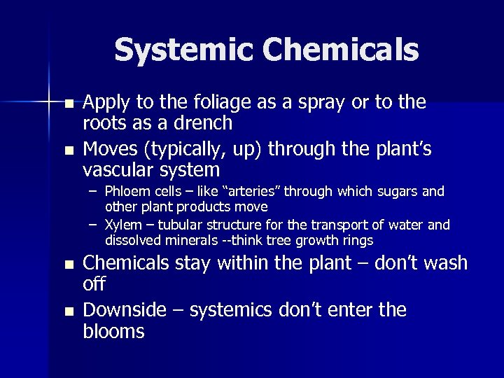 Systemic Chemicals n n Apply to the foliage as a spray or to the