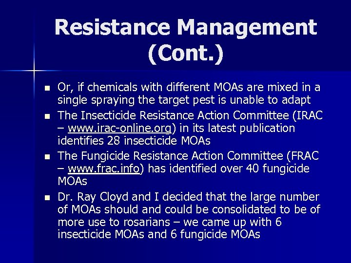 Resistance Management (Cont. ) n n Or, if chemicals with different MOAs are mixed