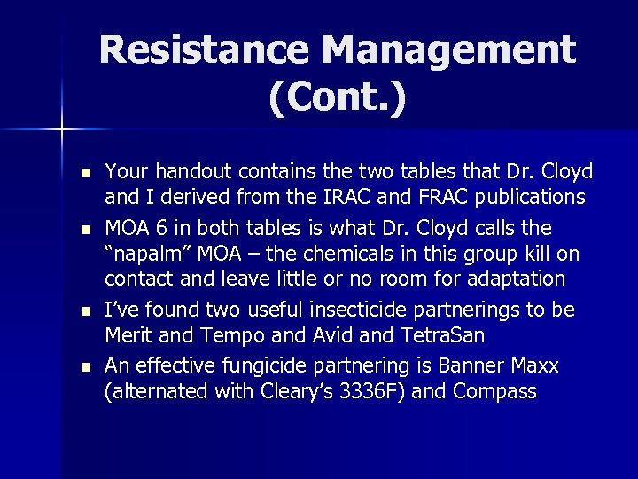 Resistance Management (Cont. ) n n Your handout contains the two tables that Dr.