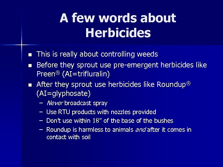 A few words about Herbicides n n n This is really about controlling weeds