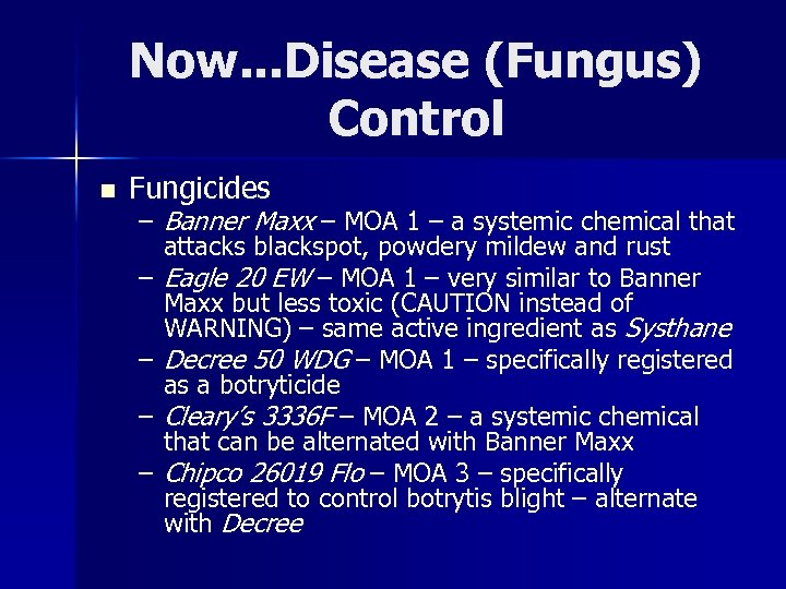 Now. . . Disease (Fungus) Control n Fungicides – Banner Maxx – MOA 1