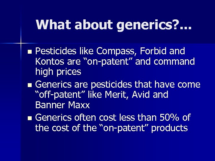 "What about generics? . . . Pesticides like Compass, Forbid and Kontos are ""on-patent"""