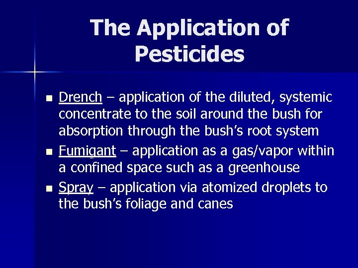 The Application of Pesticides n n n Drench – application of the diluted, systemic