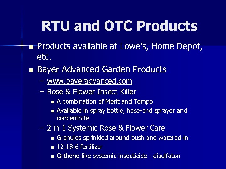 RTU and OTC Products n n Products available at Lowe's, Home Depot, etc. Bayer