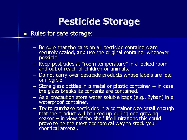 Pesticide Storage n Rules for safe storage: – Be sure that the caps on