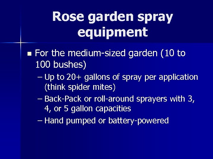 Rose garden spray equipment n For the medium-sized garden (10 to 100 bushes) –
