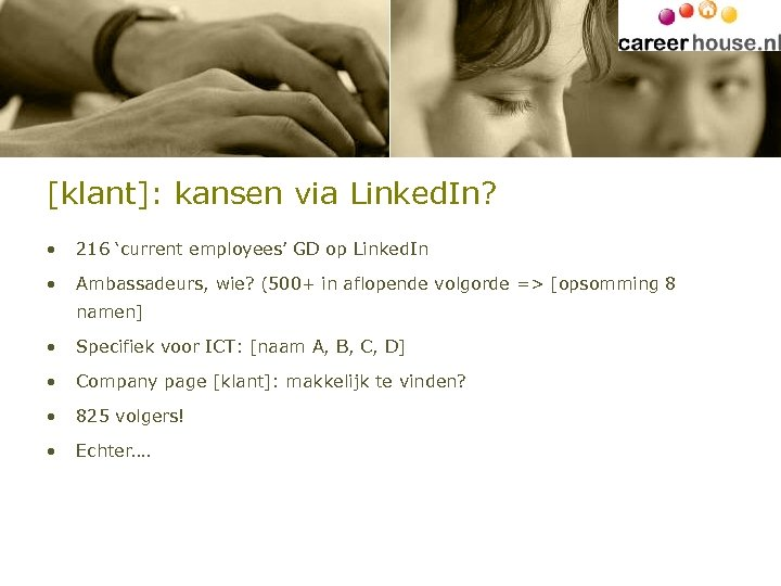 [klant]: kansen via Linked. In? • 216 'current employees' GD op Linked. In •